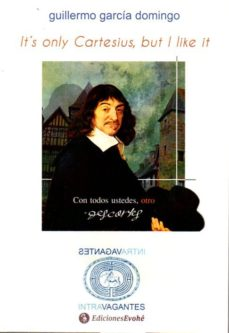 Portada de Its Only Cartesius, But I Like It: Con Todos Ustedes, Otro Descartes