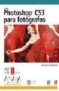 Libro Photoshop Cs3 Para Fotografos (incluye Dvd) en PDF