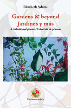 Portada de Gardens & Beyond. Jardines Y Ma. A Collection Of Poems/coleccion De Poemas