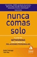 Portada de Nunca Comas Solo: Networking Para Optimizar Tus Relaciones Person Ales