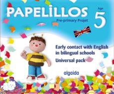 Portada de Papelillos: Pre-primary Proyect. Early Contact With English In Bilingual Schools. Age 5. Universal Pack
