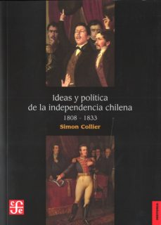 Portada de Ideas Y Politica De La Independencia Chilena 1808-1833